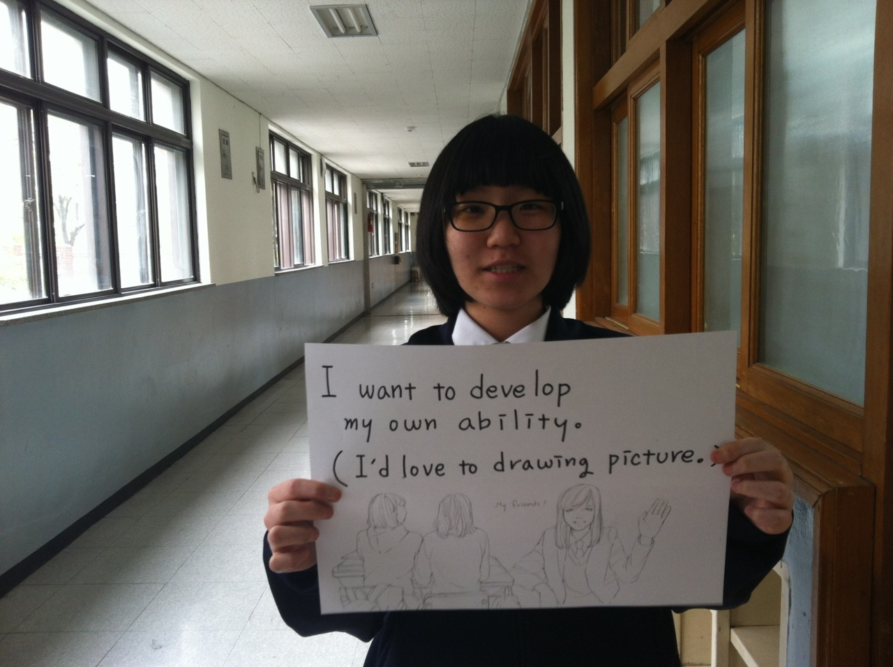 I want to develop my own ability.  (I'd love to drawing picture.) My friends!