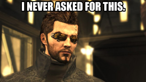 zipperhead210:  Deus Ex: Human Revolution in a nut-shell…