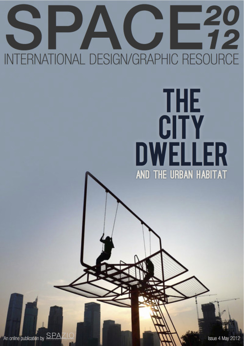 SPACE 2012 04International Design/Graphic Resource The City Dweller and the Urban Habitat  Stay updated on urban design and lifestyle with Space 2012 Issue 04 featuring a round up of the 2011 design year from around the world, the Pantone home+interiors 2012 palette, a selection of amazing urban art installations, great design ideas for your workplace plus tons of inspiration for your own space. Read it here »
