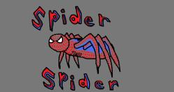 Spider Spider by: Mikey Joe Diaz
