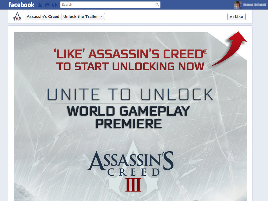 Facebook campaign: to see the Assassin's Creed 3 gameplay, UbiSoft wants you to unlock it by liking its Facebook page.
