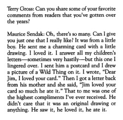 npr:  nprfreshair:  hwentworth:  Internet's over, people.  Maurice Sendak just won.  Fresh Air remembers Maurice Sendak  Higher praise there could not be. —Wright