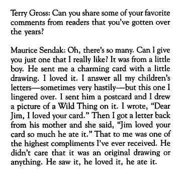 npr:  nprfreshair:  hwentworth:  Internet's over, people.  Maurice Sendak just won.  Fresh Air remembers Maurice Sendak  Higher praise there could not be. —Wright  Maurice Sendak RIP
