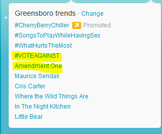 Greensboro #VoteAgainst #Amendment One twitter trend Thanks!