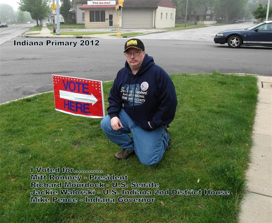 2012 Indiana Primary I Voted For……… Mitt Romney - President Richard Mourdock - U.S. Senate Jackie Walorski - U.S. Indiana 2nd District House Mike Pence - Indiana Governor