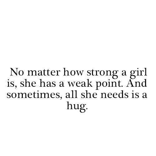 girl, hug, needs, point, quotes - inspiring picture on Favim.com on We Heart It. http://weheartit.com/entry/28211092