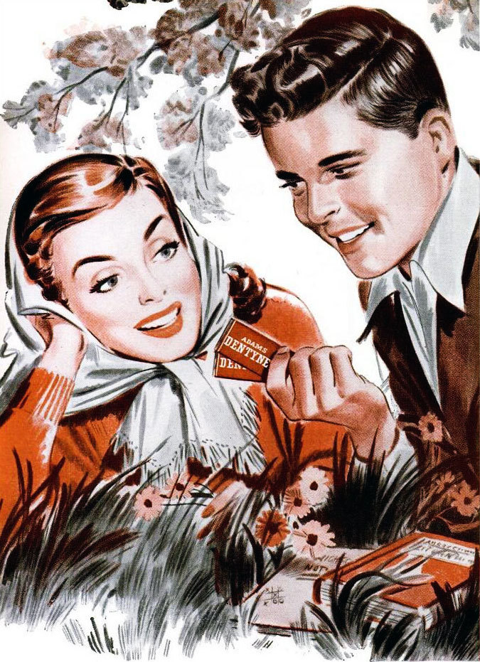 "Dentyne gum, 1948.  ""I know what this looks like, Dorothy.  But don't assume I want to make out just because we're nestled romantically amidst flowers, and you're wearing that fetching head scarf, and I'm offering you gum. But, you know, I have two packs.  Just saying."""