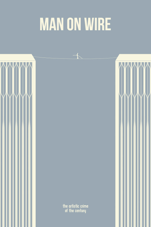 minimalmovieposters:  Man on Wire by Andrew Millen