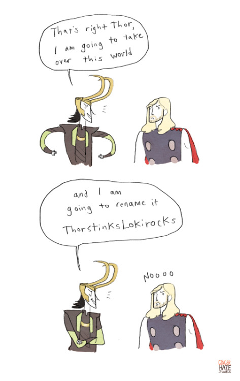 gingerhaze:  Loki you're a monster