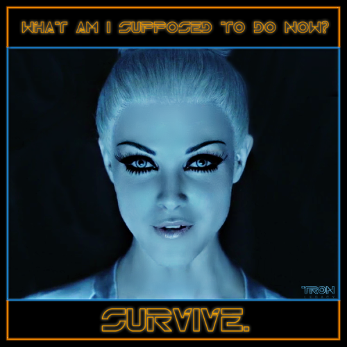 """Survive"" [TRON_Legacy] I made this for fun a while back. Love the effects in those movies. Both of 'em."
