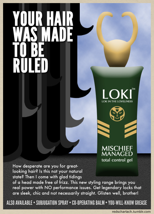If Thor uses Th'Oreal, I decided that Loki deserved his own haircare range. Well, not so much deserved as demanded in a diva-like way…
