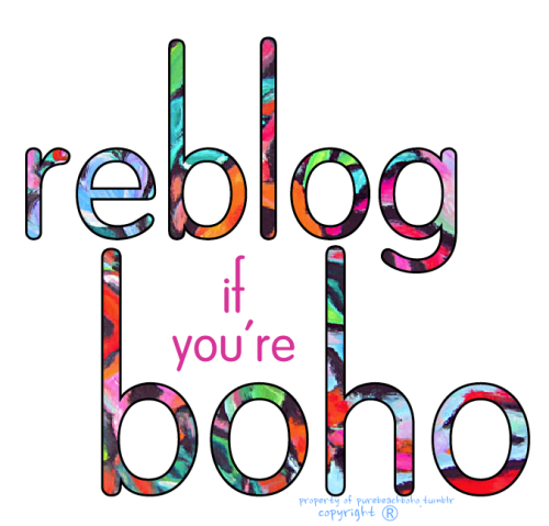 purebeachboho:  purebeachboho reblog this if you are a boho blog  I am choosing a large selection to feature in my new 'boho-book' exclusively designed to showcase 'the-best boho blogs' on tumblr you must be following me purebeachboho everyone has a chance ~ it has nothing to do with followers if selected you will gain heaps & be promoted randomly & continuously I will message those who will be nominated for this project plz don't msg me about this - you will NOT be chosen. I cannot give you a time-frame but updates will be issued… love you bella