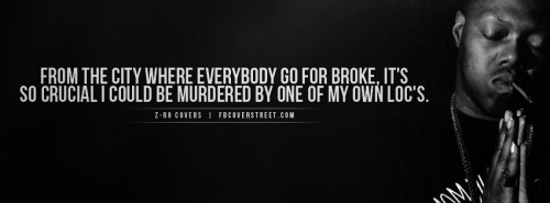 Z-Ro Go For Broke Quote Facebook Cover