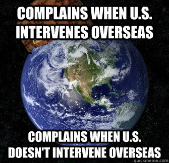 funny-memes-blog:  The Rest of the World on U.S. Foreign Policy