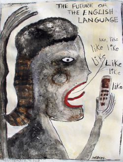 "#739 ""The Future Of The English Language""(Sold) on Flickr.Scott Bergey"