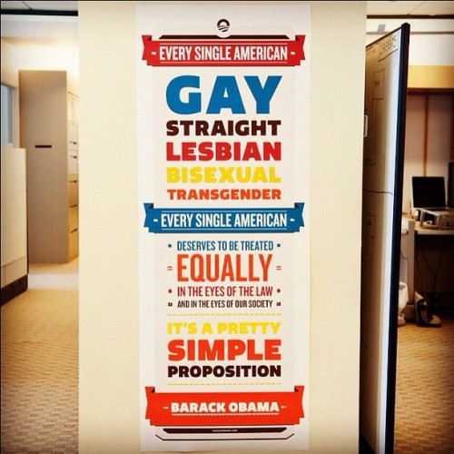"soryuasukalangley:  ponett:  barackobama:  On a pillar in HQ.  Very very good things.  Reblogging because it's not ""social justice"" or any other crap; it's called being a normal, decent human being.  ""Every Single American"" ≠ ""Only those with my same set of beliefs/skin color/doctrine/political affiliation/religious affiliation""."