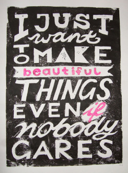 heyoscarwilde:  …even if nobody cares. Saul Bass quote illustrated by Katrin Eiermann :: via flickr.com