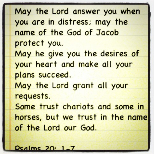 My prayer for you today: Psalms 20:1-7 :) #word #love #message #bible #psalms #philippines #happiness  (Taken with instagram)
