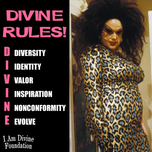 "Growing up, Divine was bullied horribly at school. ""My heart bleeds for you"" his teachers would sneer at him when he complained of the constant abuse he would get. It wasn't until he became proud of who he was and unapologetic about his appearance that his fears would vanish. He became a larger than life voice for everyone who was different and didn't fit into the confines of what was considered ""normal."" Ugly was beautiful, gender was undefinable and his presence…, undeniable. Bullies are assholes. They will pick on those who they feel to be less equipped to defend themselves. The truth is, we are all very well equipped to defend ourselves and we should own and celebrate our differences and demand the respect that we ALL deserve. Empower yourself with these ""DIVINE RULES!"""