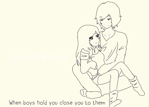 When boys hold you close you to them.
