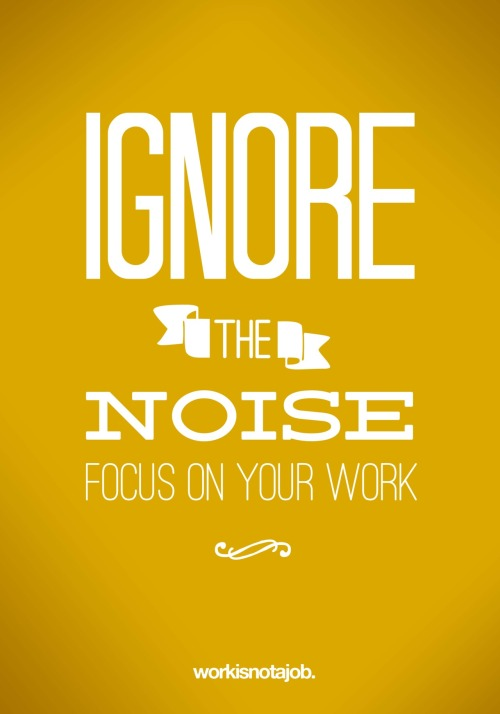 "workisnotajob:  ""Instead of focusing on how much you can accomplish, focus on how much you can absolutely love what you're doing."" ― Leo Babauta   Prints available HERE © workisnotajob."