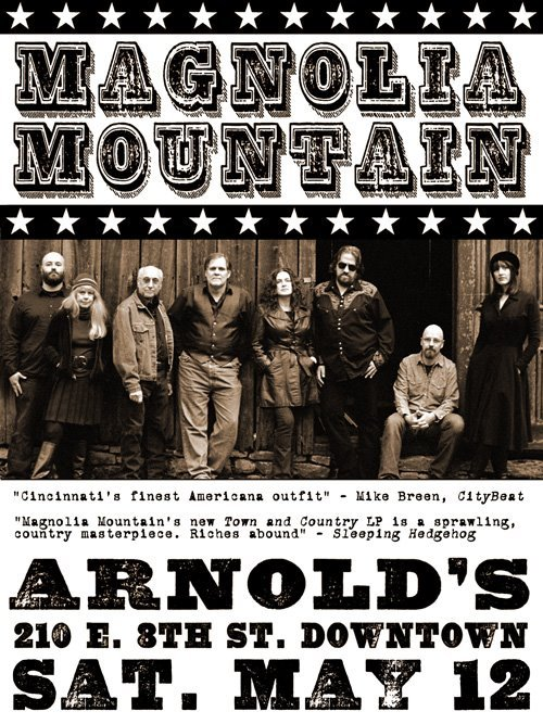 Magnolia Mountian @ Arnold's Saturday May 12th - Cincinnati, Ohio get some -  http://magnoliamountain.net/ Here's a few sample tracks off of Town & Country.