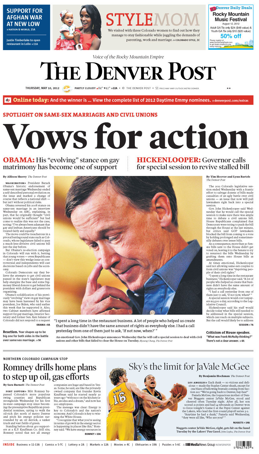 "Today's front page: Vows for action Gov. John Hickenlooper said Wednesday that he would call a special session to make sure there was ample time to debate a civil unions bill. At times emotional, Hickenlooper said not allowing same-sex couples to form civil unions was ""depriving people of their civil rights."" What do you think?"