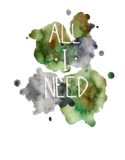 "Amanda Brown ""all i need"" watercolor 2011- This is a giclee print of an original watercolor painting with the words ""All I Need"" hand-lettered with liquid frisket inside. This print has blue-green, olive, evergreen, cadet blue, and bluish-gray interacting organically together with the letters on the inside."