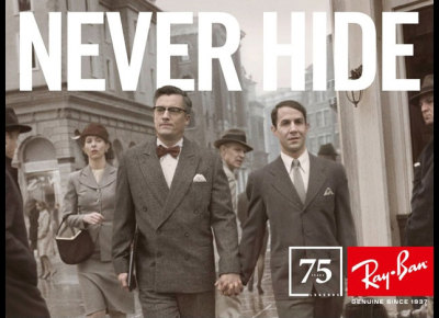 "Ray-Ban - ""Never Hide"" Great new campaign from the eyewear giant, applauding the courage of same-sex couples openly expressing their relationship. Kudos to Ray-Ban for creating such a topical, brave advertisement.  S"