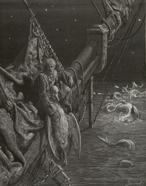 "One of Gustave Doré's woodcuts. If you haven't seen his art for Dante's Inferno, you haven't lived! keeperofthetardis:  deadreality:  ""The curse it lives on in their eyes The mariner he wished he'd die Along with the sea creatures But they lived on, so did he.""  This is one of the pictures that was in my English book."