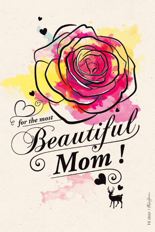 FOR THE MOST BEAUTIFUL MOM!