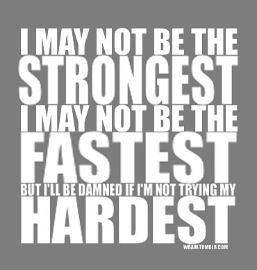 Always try your hardest