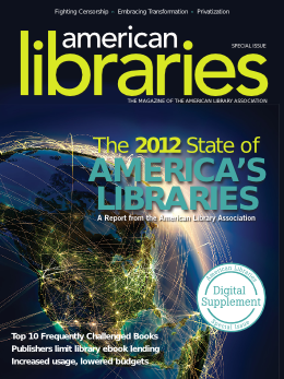 State of America's Libraries Report 2012.  Don't have time to read the full report? Check out the Fact Sheets