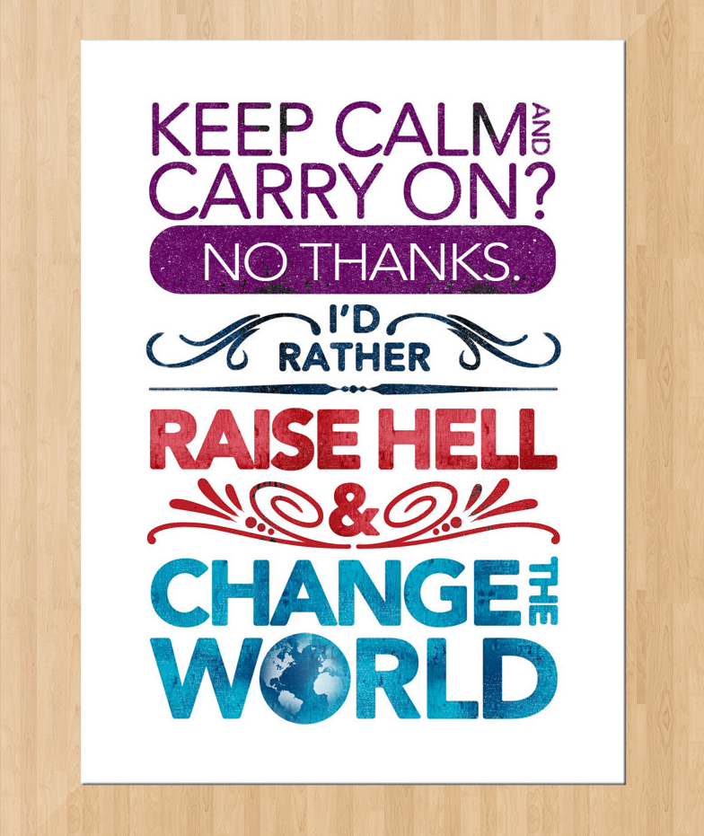 Raise Hell and Change the World, sold by Papersaurus Creative on Etsy.