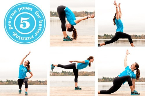 5 Pre-Run Poses   For maximum benefit, complete the entire sequence in order and hold each pose for 5–10 deep breaths, engaging the muscles you need and relaxing the ones you don't.  Instructions & modifications here.