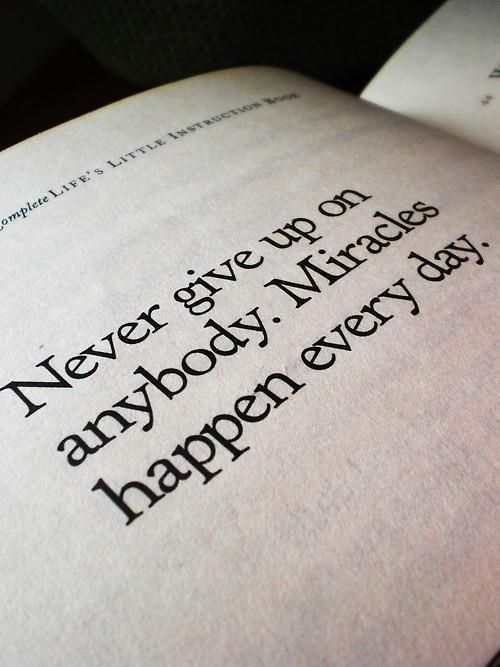 justbesplendid:  never give up  :) hope
