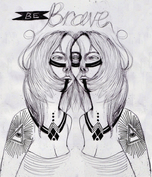 adrawingadayproject:  No. 33 / Be Brave