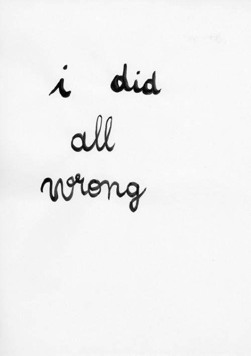 """i did all wrong"" by ann-elise coste"
