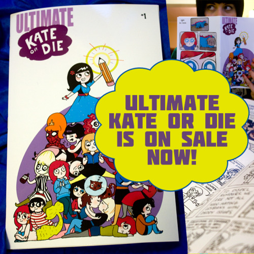 kateordie:  Click if you'd like yours shipped by this weekend! $5 + shipping gets you a signed & doodled copy of Ultimate Kate or Die! Click on through to the other side!