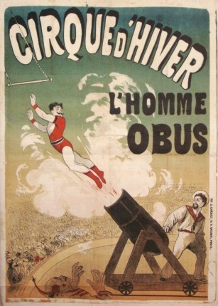 Old French Circus Ad. Cannon Man.
