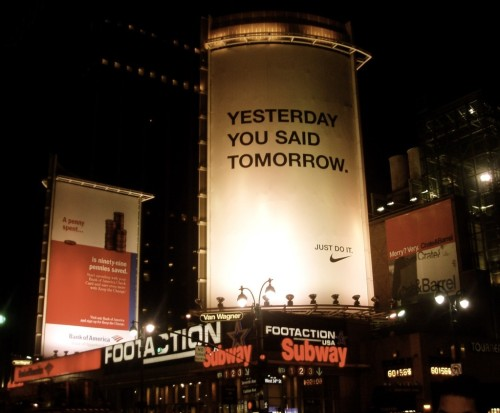 jaymug:  Nike Billboard - Yesterday you said tomorrow.