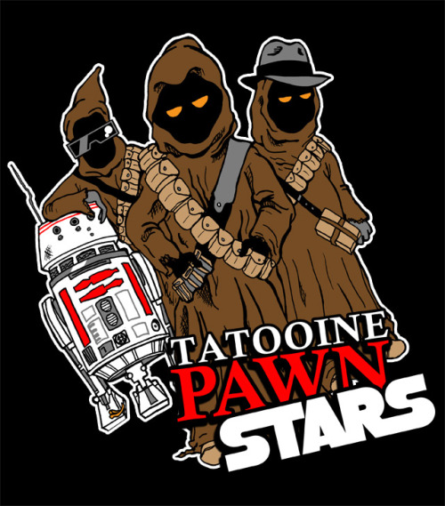 PAWN STAR WARS Also available on shirts and such via Redbubble.