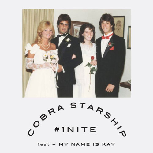 Here's the single artwork for Cobra Starship '#1NITE' featuring My Name Is Kay.  Click HERE to log into their street team missions page.
