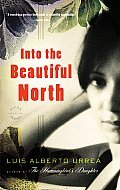 Into the Beautiful North - Luis Alberto Urrea / May 2012 / ★★★★★