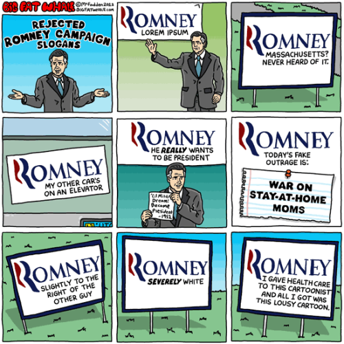 "The rejected slogans aren't much worse than his actual slogans, huh? Comic credit Brian McFadden/bigfatwhale.com. His 2010 book ""Fun Stuff For Dum-Dums"" may be of interest."