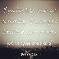 #truth #life #love #hurt #pain #reality #light #dark #good #bad #quote  (Taken with instagram)