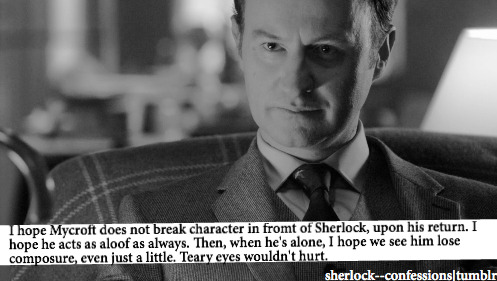 sherlock—confessions:   submitted by anonymous   This. All this. Yes. Good.