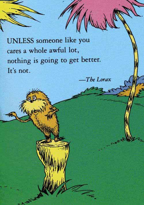 It's just so true it hurts. Dr Seuss a very wise man.