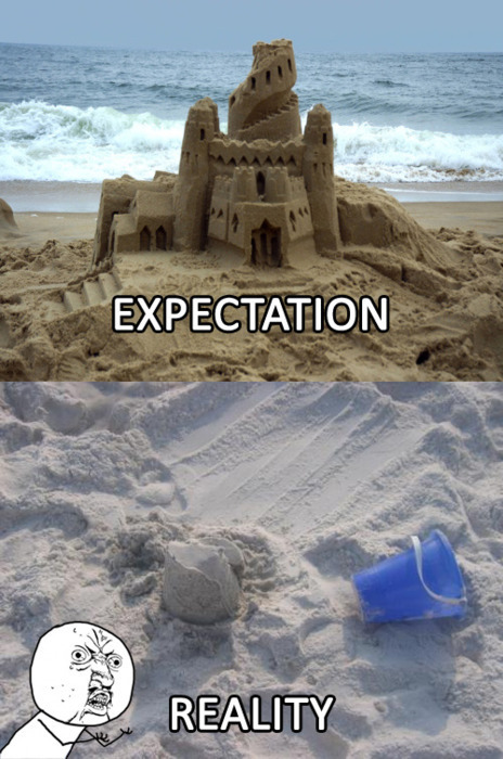 Expectation Vs Reality.  imwithdumbo:  Sand Castle  HAHAHAHAHAHAHAHA…