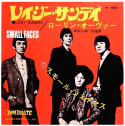 "Small Faces ""Lazy Sunday"" / ""Rollin' Over"" Single - Immediate Records, Japan (1968)."